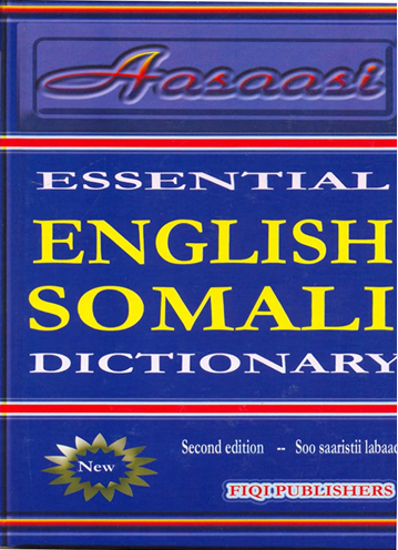 Essential English-Somali Dictionary (Asaasi) 2nd Edition.