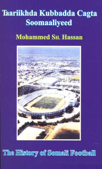 Taariikhda Kubbadda Cagta (The History of Somali Football)