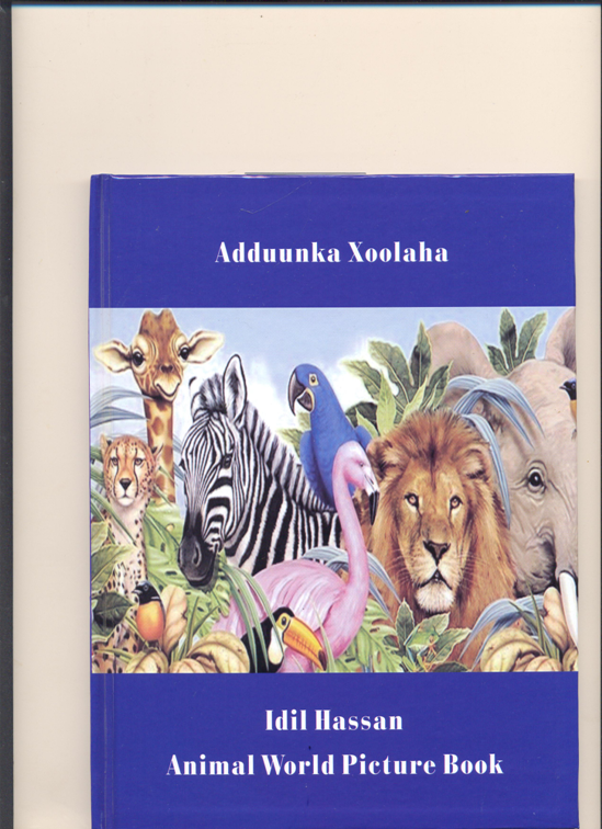 Addunka Xoolaha ( Animal World Picture—Bilingual book )