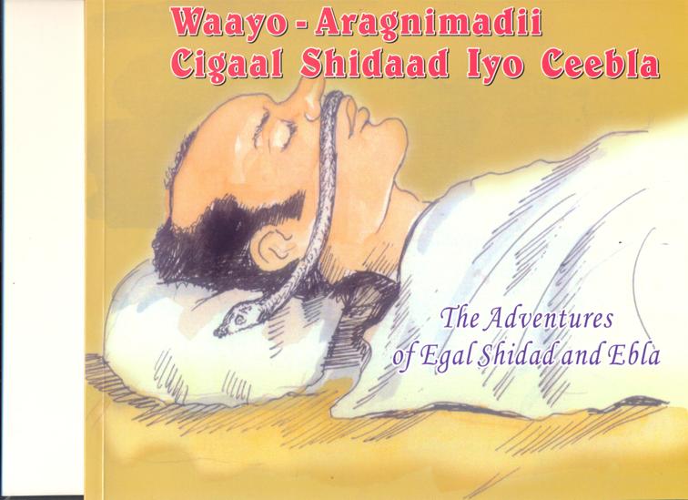 Waayo—Aragnimadii Cigaal Shidaad Iyo Ceebla (The adven-tures o
