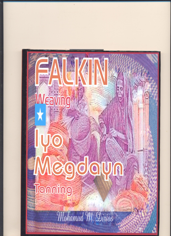 Falkin Iyo Megdayn ( Weaving & Tanning)