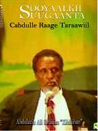 Sooyaalkii Suugaanta Cabdulle Raage Tarawiil (The  Biography and