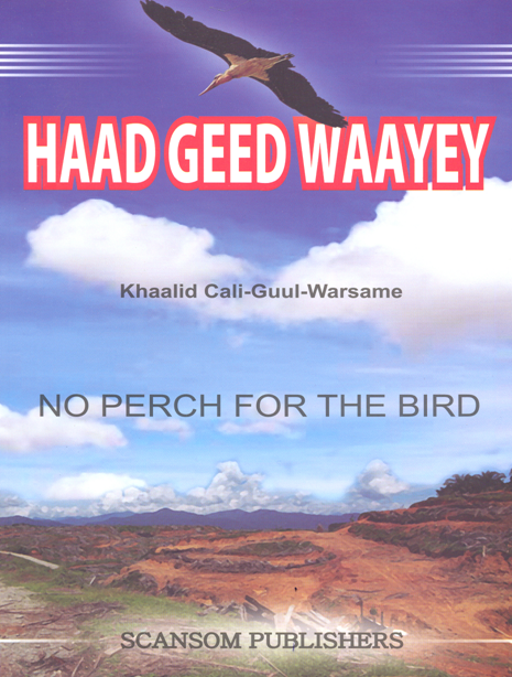 Haad Geed Waayey (No Perch for the Birds)